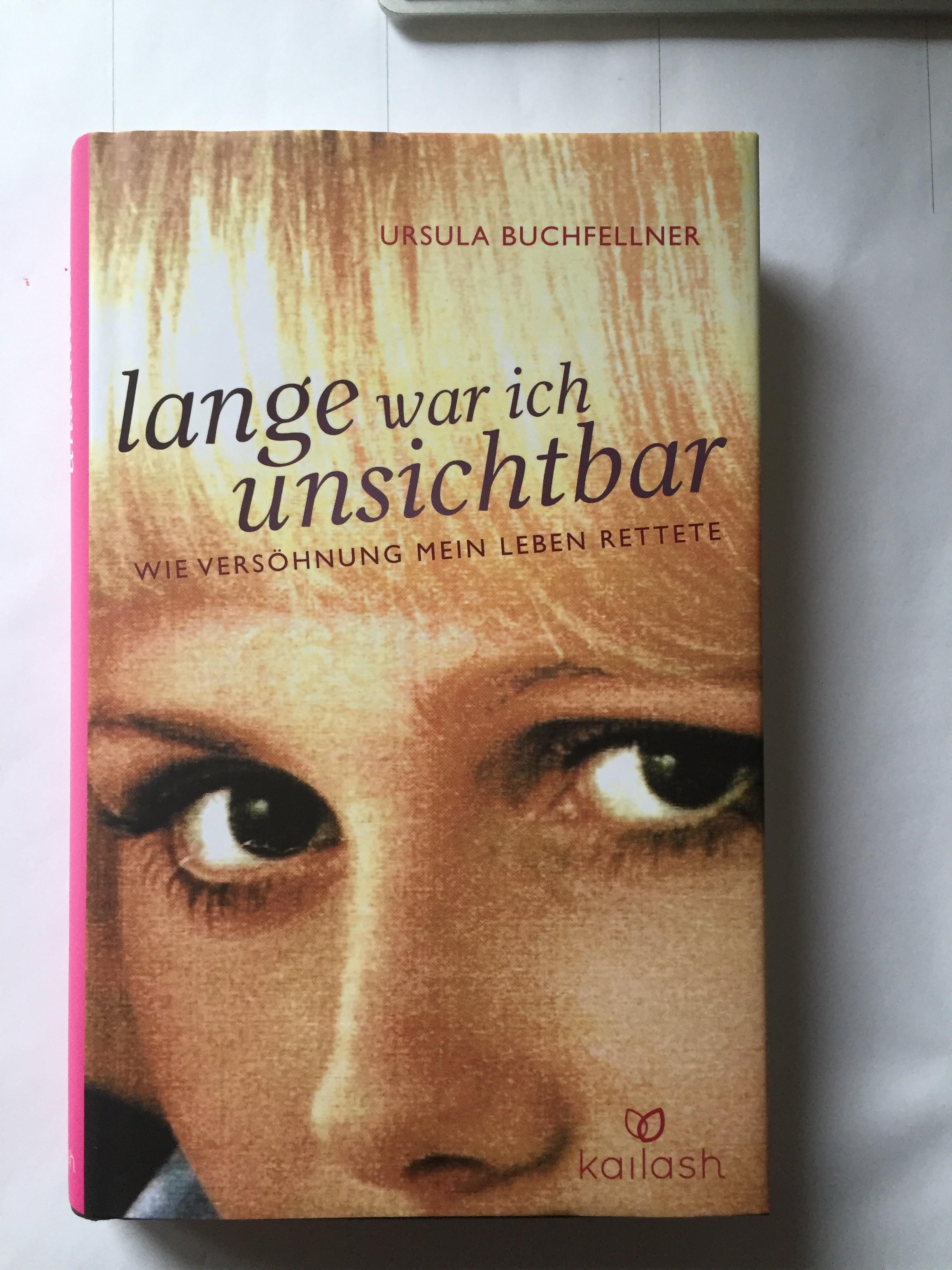 Buchfellner Ursula Lange War Ich Unsichtbar