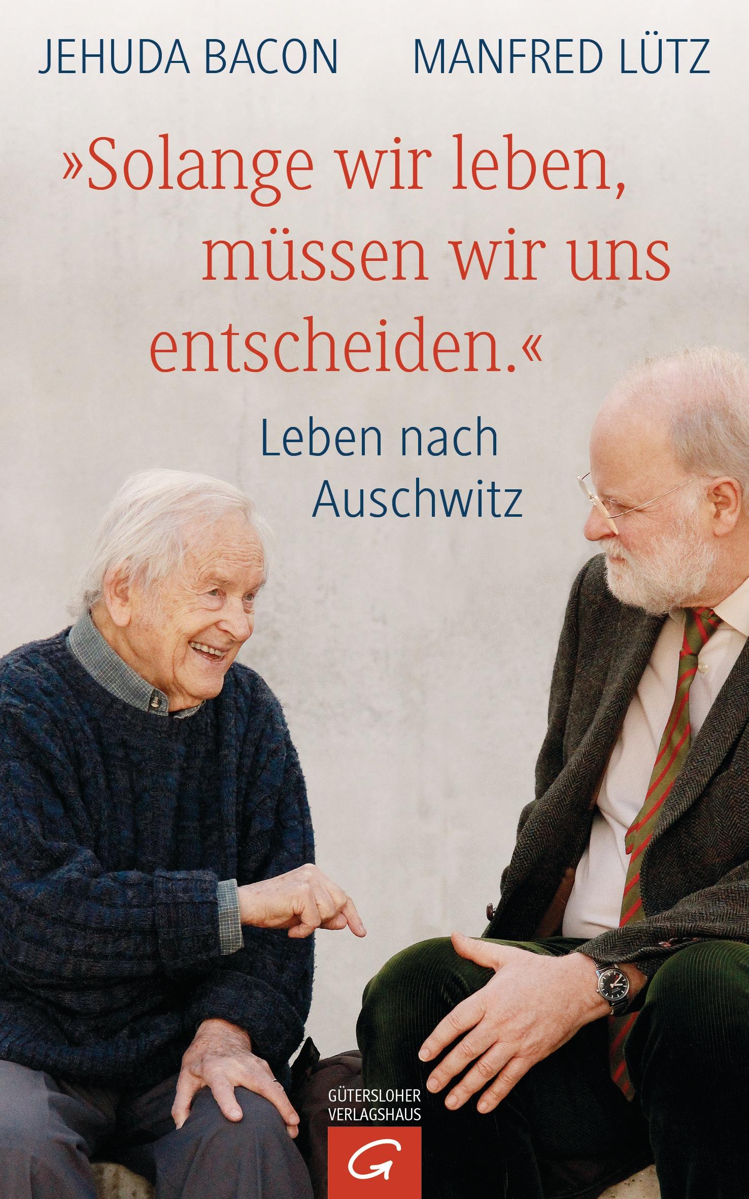Solange wir leben muessen wir uns entscheiden von Manfred Luetz
