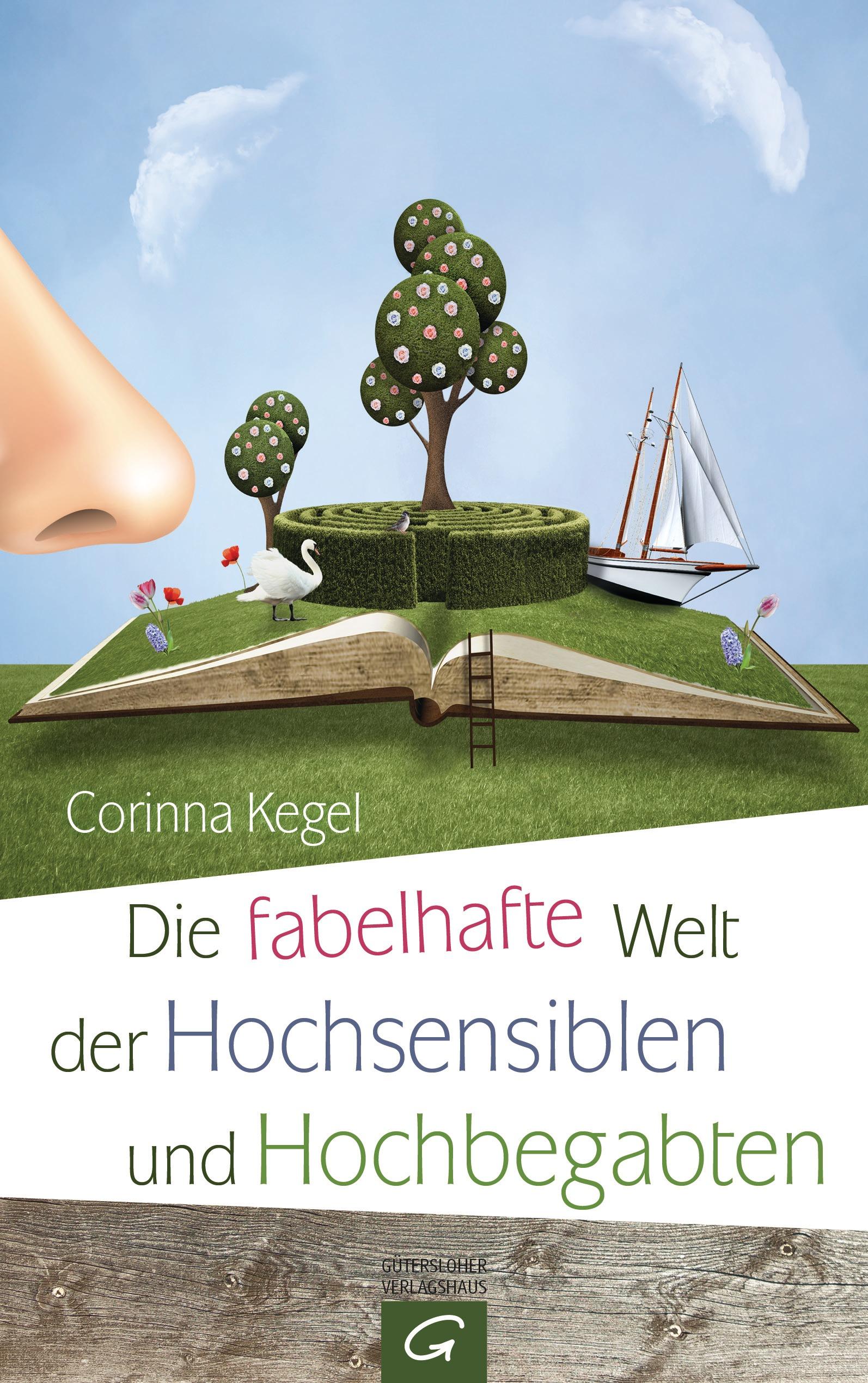 Die fabelhafte Welt der Hochsensiblen und Hochbegabten von Corinna Kegel